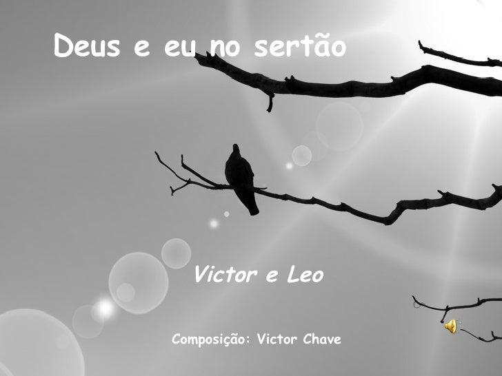 Deus e eu no sertão Victor e Leo Composição: Victor Chave