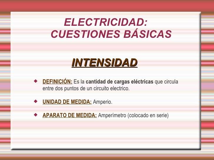 ELECTRICIDAD: CUESTIONES BÁSICAS Slide 3