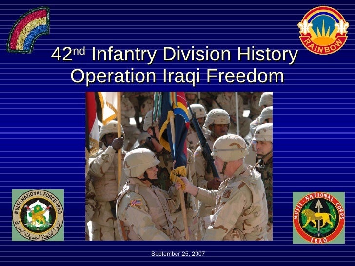 42 nd  Infantry Division History  Operation Iraqi Freedom Unclassified September 25, 2007