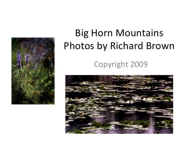 Big Horn Mountains Photos by Richard Brown Copyright 2009