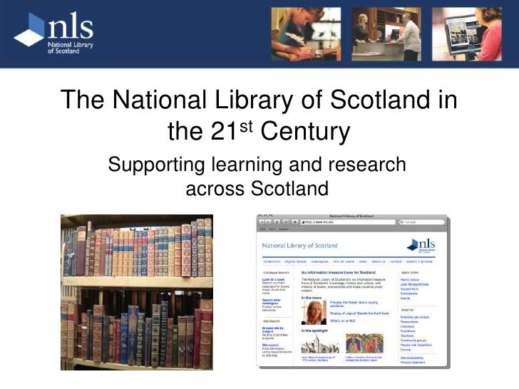 The National Library of Scotland in the 21st Century<br />Supporting learning and research <br />across Scotland<br />