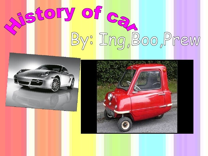 History of car By: Ing,Boo,Prew