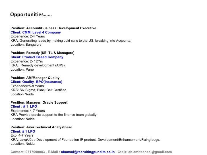 Opportunities…… Position: Account/Business Development Executive Client: CMMI Level 4 Company Experience: 2-4 Years KRA: G...