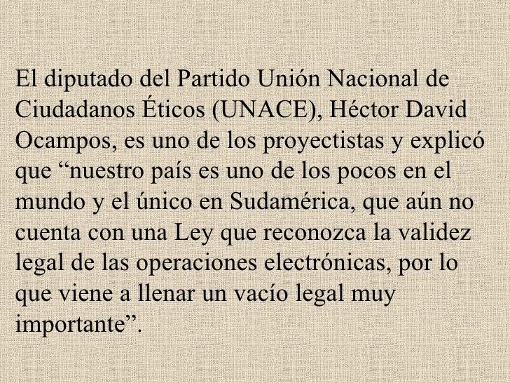 El diputado del Partido Unión Nacional de Ciudadanos Éticos (UNACE), Héctor David Ocampos, es uno de los proyectistas y ex...