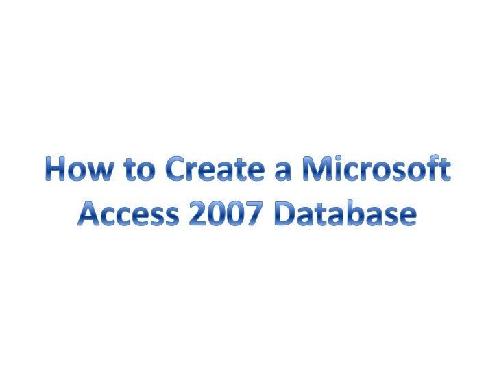 how to work in ms access 2007