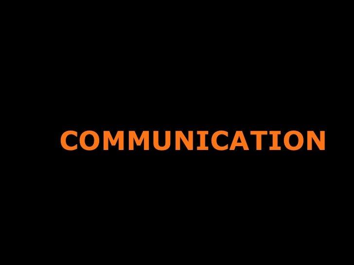 <ul><li>COMMUNICATION </li></ul>
