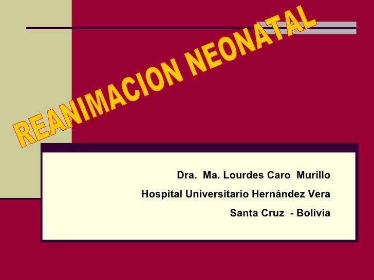 Dra. Ma. Lourdes Caro Murillo Hospital Universitario Hernández Vera                  Santa Cruz - Bolivia