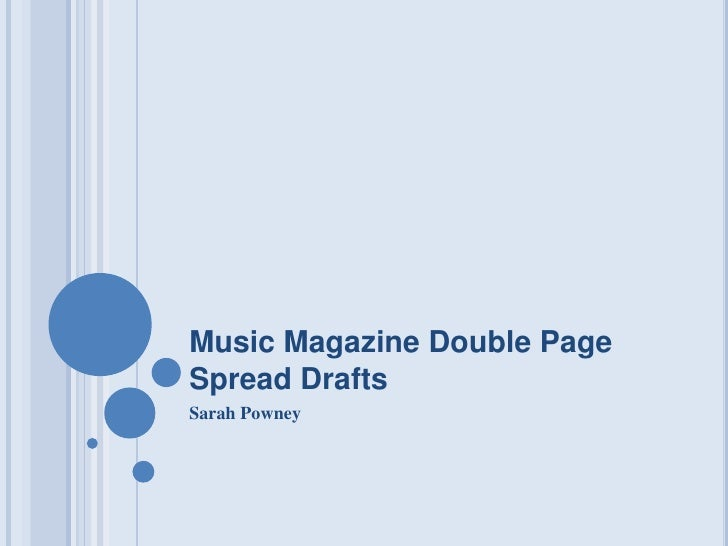 Music Magazine Double Page Spread Drafts<br />Sarah Powney<br />
