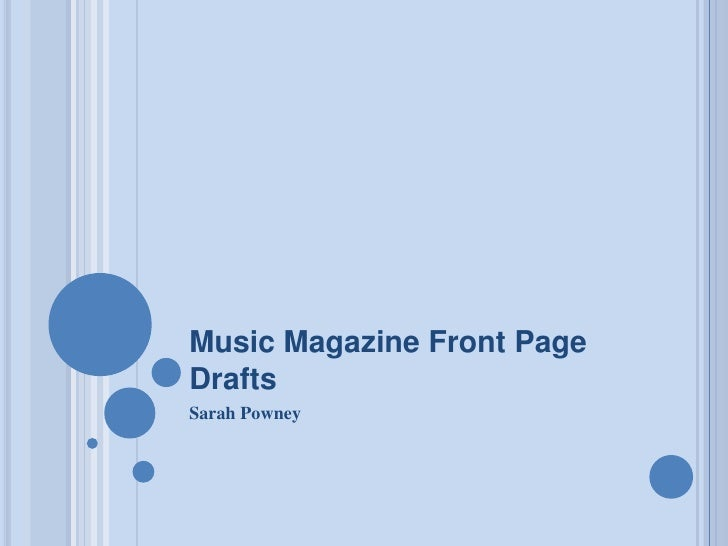 Music Magazine Front Page Drafts<br />Sarah Powney<br />