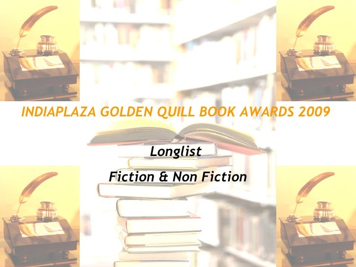 INDIAPLAZA GOLDEN QUILL BOOK AWARDS 2009   Longlist  Fiction & Non Fiction