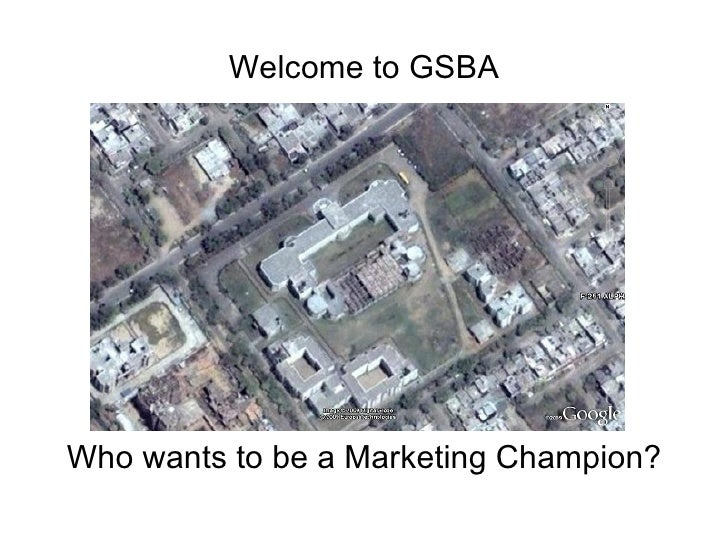 Welcome to GSBA Who wants to be a Marketing Champion?
