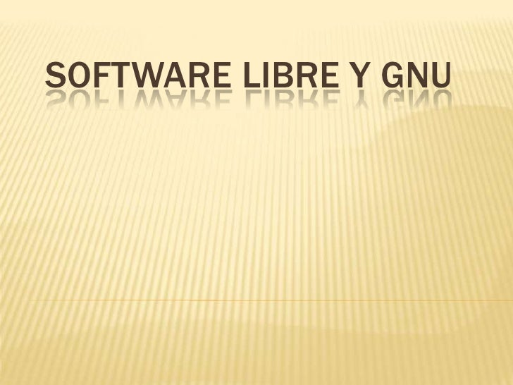 SOFTWARE LIBRE Y GNU