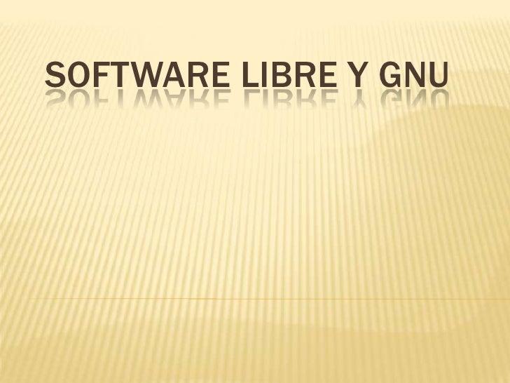 SOFTWARE LIBRE Y GNU