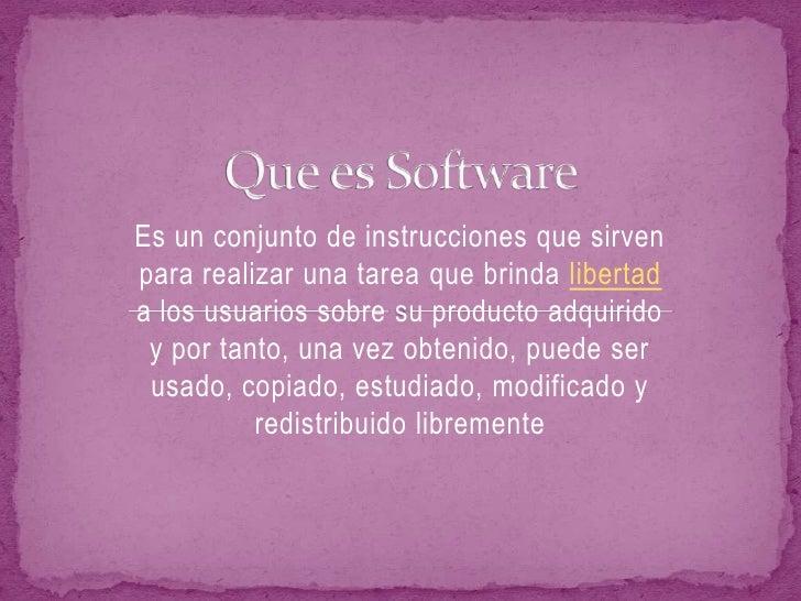 Es un conjunto de instrucciones que sirven para realizar una tarea que brinda libertad a los usuarios sobre su producto ad...