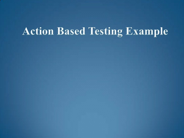 Action Based Testing Example<br />