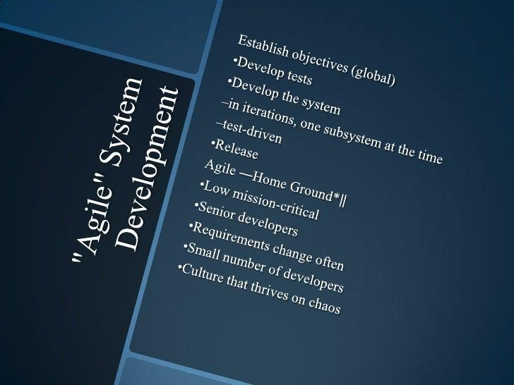 """Agile"" System Development<br />Establish objectives (global)<br />•Develop tests<br />•Develop the system <br />–in itera..."