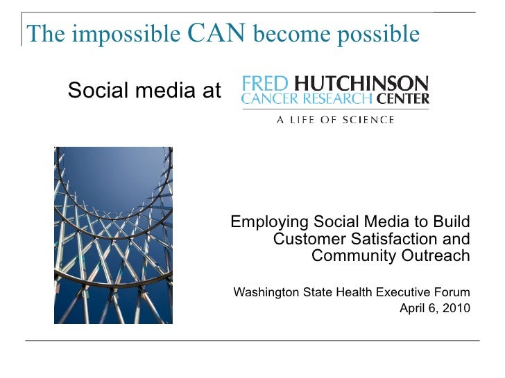 Employing Social Media to Build Customer Satisfaction and Community Outreach Washington State Healthcare Executives Forum ...