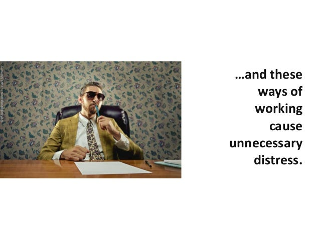 …and these ways of working cause unnecessary distress. ©iStockphoto.com/JelaniMemory