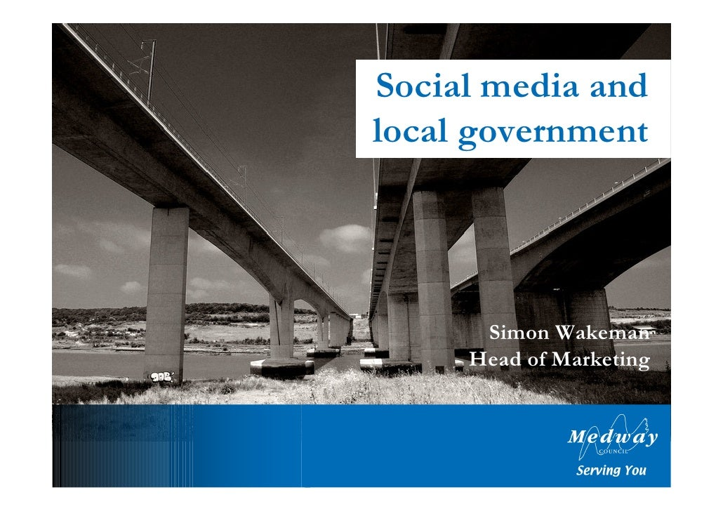 Social media and local government           Simon Wakeman      Head of Marketing