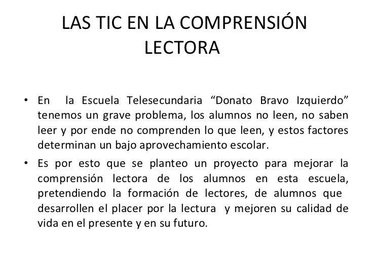 """LAS TIC EN LA COMPRENSIÓN LECTORA  <ul><li>En  la Escuela Telesecundaria """"Donato Bravo Izquierdo"""" tenemos un grave problem..."""
