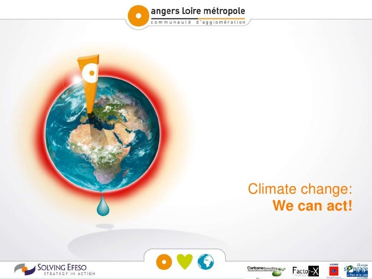 Climate change:                                                              We can act!   Climat Plan Angers Loire Métrop...