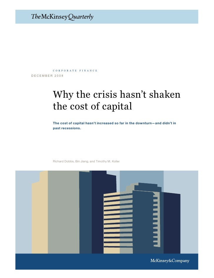 corporate         finance  DECEMBER 2008             Why the crisis hasn't shaken         the cost of capital         The ...