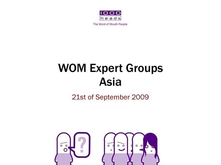 WOM Expert Group: Asia <ul><li>21st of September 2009 </li></ul>