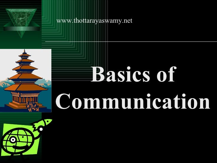 Basics of Communication www.thottarayaswamy.net