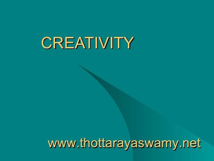CREATIVITY www.thottarayaswamy.net