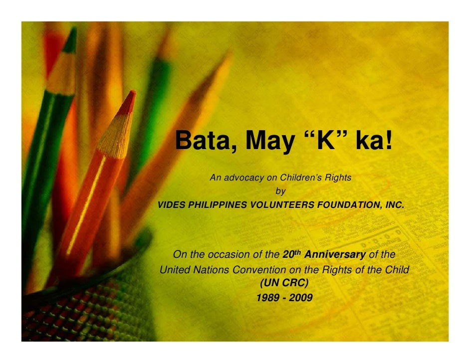 "Bata, May ""K"" ka!           An advocacy on Children's Rights                         by VIDES PHILIPPINES VOLUNTEERS FOUND..."