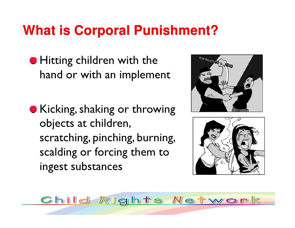 punishment and children Sixty countries and territories around the world have adopted legislation that fully prohibits using corporal punishment against children at home.