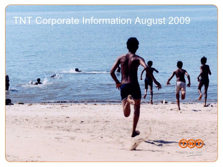 TNT Corporate Information August 2009