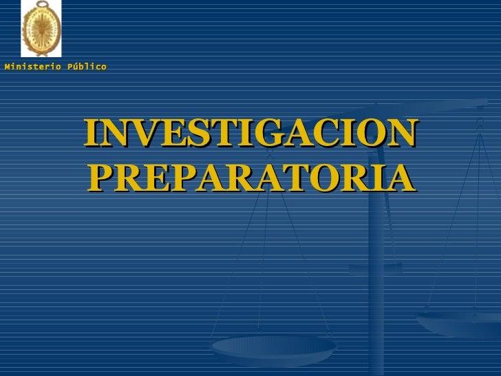INVESTIGACION PREPARATORIA Ministerio Público