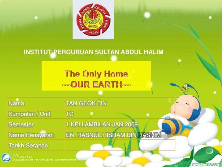 INSTITUT PERGURUAN SULTAN ABDUL HALIM     Nama              TAN GEOK TIN Kumpulan / Unit   1C Semester          1 KPLI AMB...