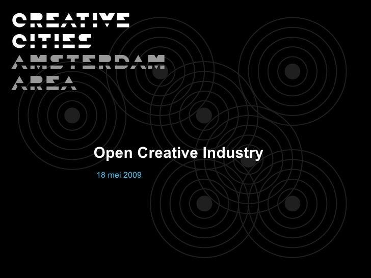 Open Creative Industry 18 mei 2009