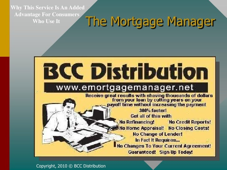 Why This Service Is An Added<br /> Advantage For Consumers<br />Who Use It<br /> The Mortgage Manager<br />Copyright, 20...