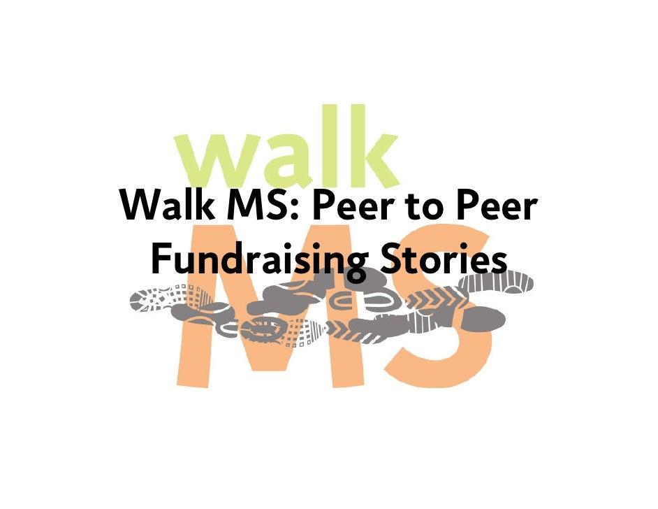 Walk MS: Peer to Peer  Fundraising Stories