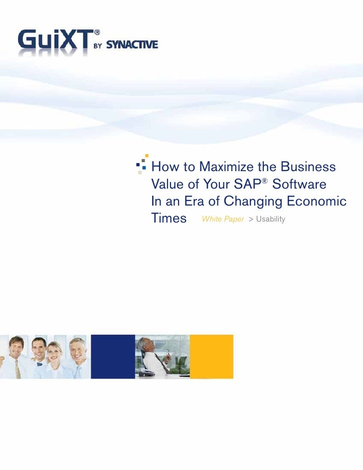 How to Maximize the Business Value of Your SAP® Software In an Era of Changing Economic Times White Paper > Usability
