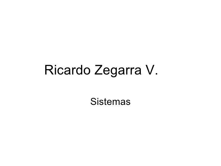 Ricardo Zegarra V. Sistemas