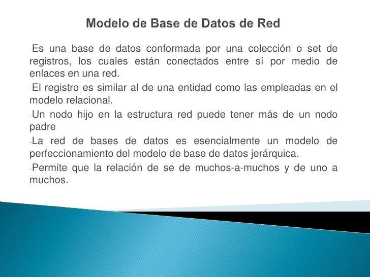 una base de datos conformada por una colección o set de -Es registros, los cuales están conectados entre sí por medio de e...