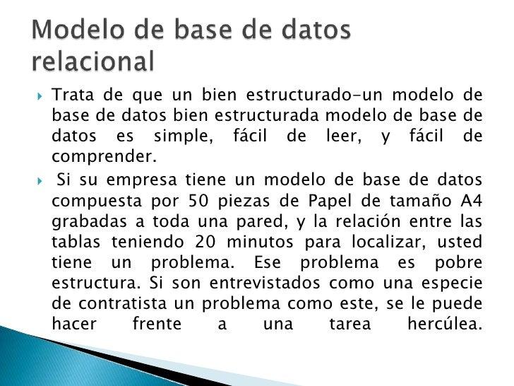 Es un conjunto de normas en un modelo de     base de datos, garantizando que:     Los datos no se pierde dentro de la base...