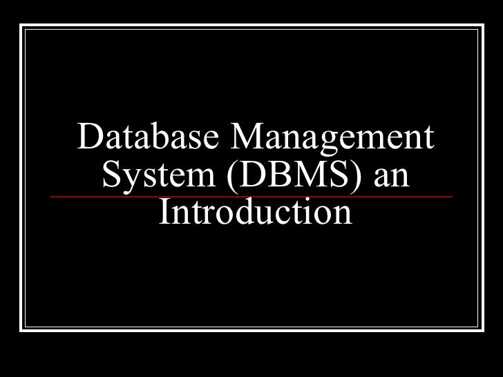 Database Management System (DBMS) an Introduction