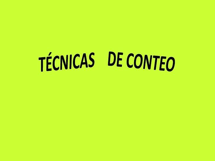 TÉCNICAS    DE CONTEO<br />