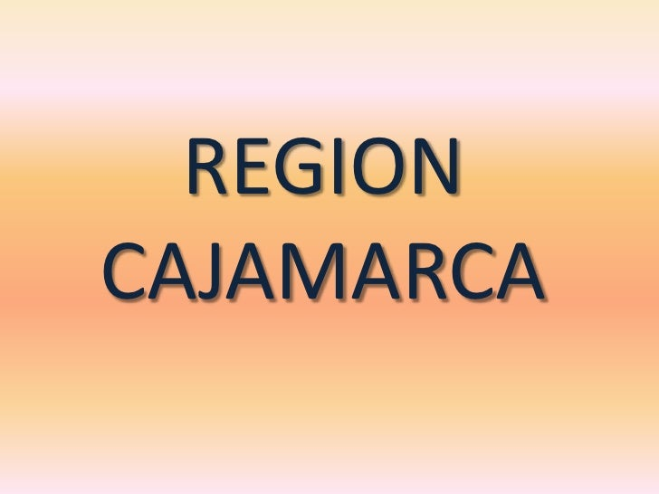 REGION CAJAMARCA<br />