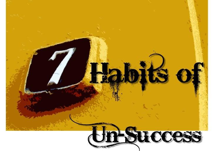 Habits of  Un-Success