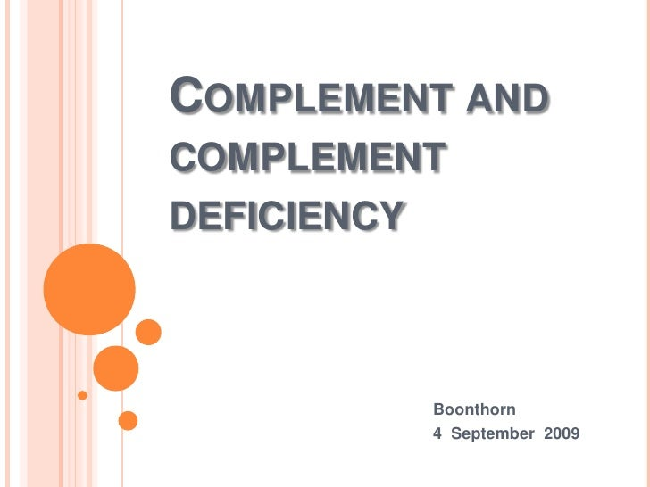Complement and complement deficiency<br />Boonthorn<br />4  September  2009<br />