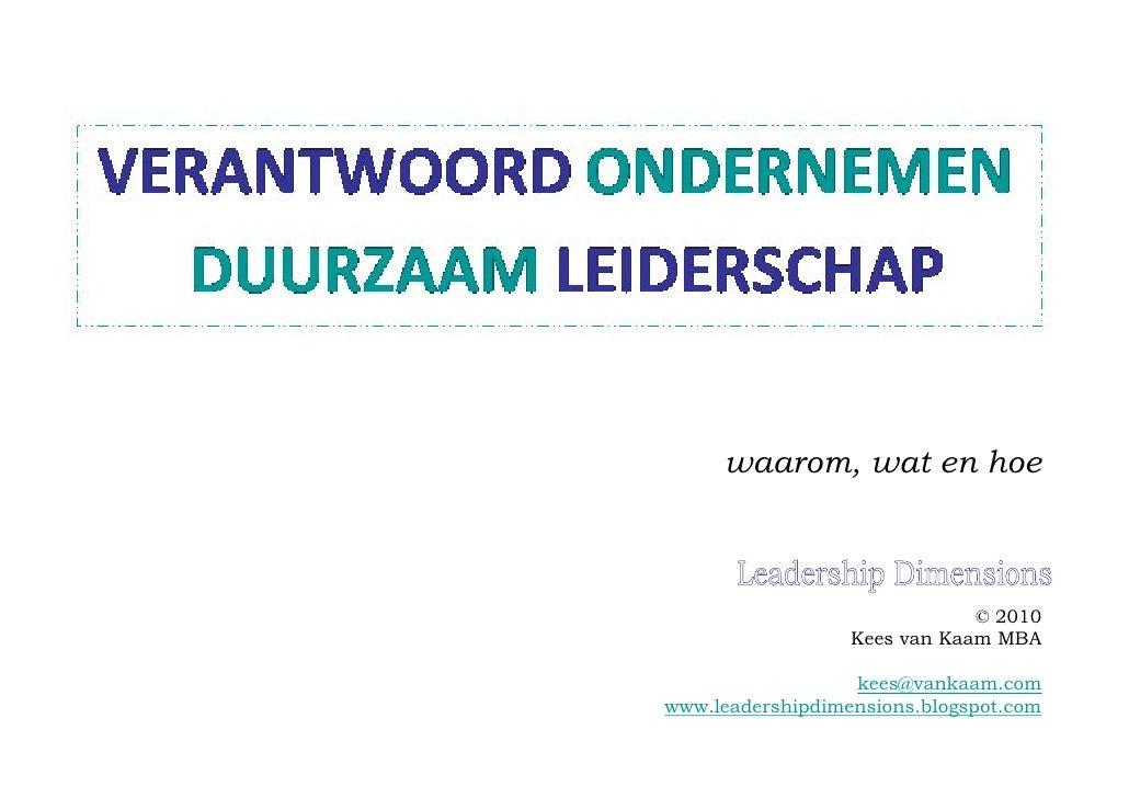 waarom, wat en hoe © 2010 Kees van Kaam MBA [email_address] www.leadershipdimensions.blogspot.com Leadership Dimensions