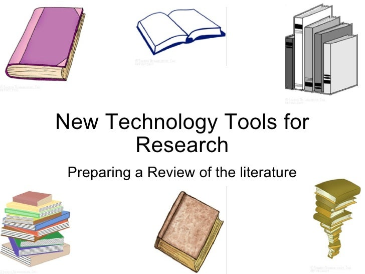 New Technology Tools for Research Preparing a Review of the literature