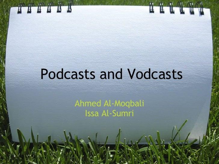 Podcastsand Vodcasts Ahmed Al-Moqbali Issa Al-Sumri