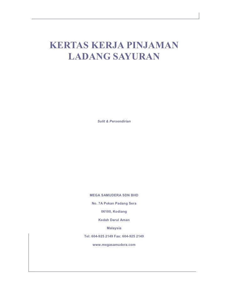 KERTAS KERJA PINJAMAN    LADANG SAYURAN                 Sulit & Persendirian             MEGA SAMUDERA SDN BHD           N...